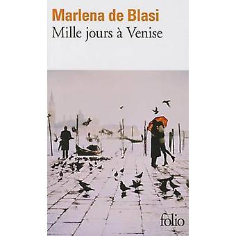 Mille Jours a Venise by De Blasi & Marlena