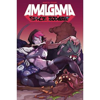 Amalgama Space Zombie Volume 1 by Jason Martin & By artist Winston Young & Edited by Nicole D Andria
