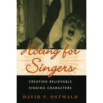 Acting for Singers by Ostwald & David F. Bay Area Summer Opera Theater Institute