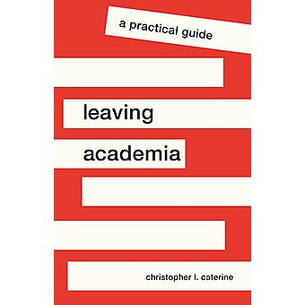 Leaving Academia by Caterine & Christopher L.