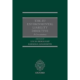 The EU Environmental Liability Directive by Edited by Barbara Goldsmith Edited by Lucas Bergkamp