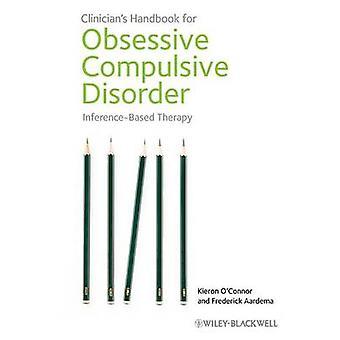 Clinicians Handbook for Obsessive Compulsive Disorder by Kieron OConnorFrederick Aardema
