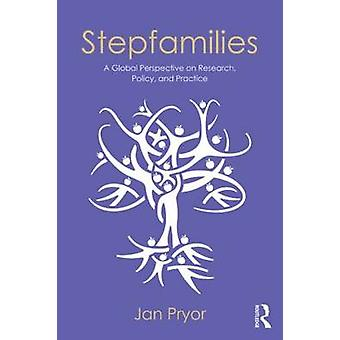 Stepfamilies - A Global Perspective on Research - Policy - and Practic
