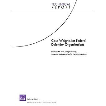 Case Weights for Federal Defender Organizations by Nicholas M. Pace -