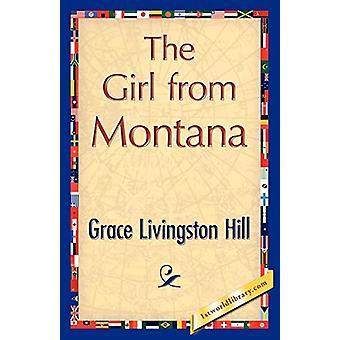 The Girl from Montana by Livingston Hill Grace Livingston Hill - 9781