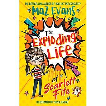 Maz Evansin Scarlett Fifen räjähtävä elämä