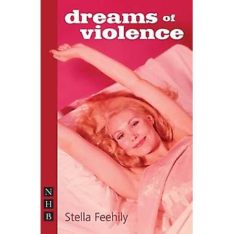 Rêves de violence par Stella Feehily
