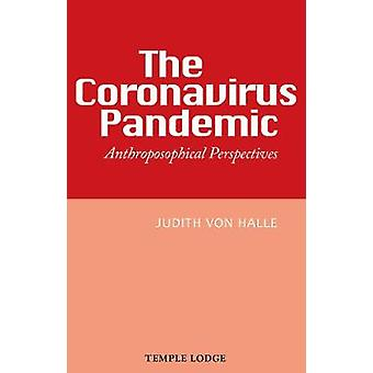 The Coronavirus Pandemic Anthroposophical Perspectives