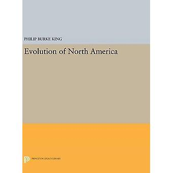 Evolution of North America by Philip Burke King - 9780691632964 Book