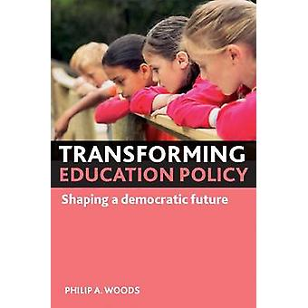 Transforming education policy Shaping a Democratic Future
