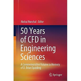 50 Years of CFD in Engineering Sciences av Edited av Akshai Runchal