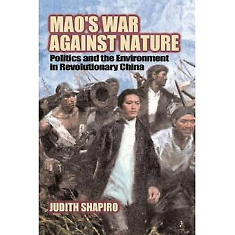 Mao's War Against Nature: Politics and the Environment in Revolutionary China (Studies in Environment & History): Politics and the Environment in Revolutionary ... China (Studies in Environment and History)