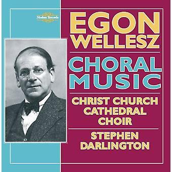 E. Wellesz - Egon Wellesz: Körmusik [CD] USA import