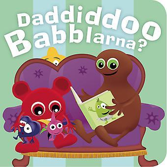 BABBLER Daddiddoo Babblarna!  -Kartónová kniha