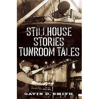 Stillhouse Stories Tunroom Tales door Gavin D Smith