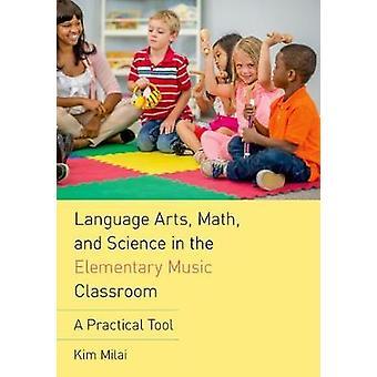 Sprach-und Literaturunterricht - Mathematik- und Wissenschaft in der elementaren Musik-Klasse-
