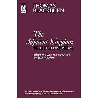 The Adjacent Kingdom - Last Poems by Thomas Blackburn - Jean MacVean -