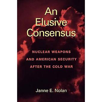 Een ongrijpbare Consensus - nucleaire wapens en de Amerikaanse veiligheid na het