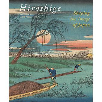 Hiroshige - Shaping the Image of Japan by Chris Uhlenbeck - Marije Ja