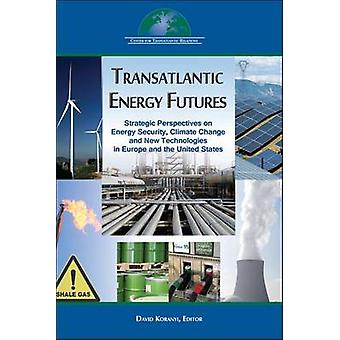 Transatlantische Energie Futures - strategische Perspektiven auf Energie Securi