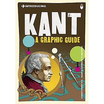 Introducing Kant - A Graphic Guide by Christopher Kul-Want - Andrzej K