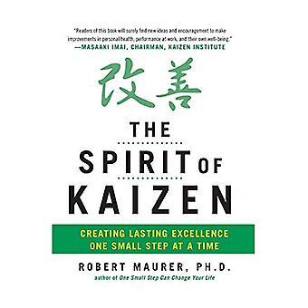 Andan av Kaizen: skapa varaktig Excellence ett litet steg i taget