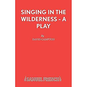 Singing in the Wilderness - A Play (Acting Edition)