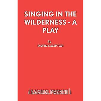 Zingen in de wildernis - een toneelstuk (waarnemend editie)