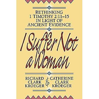 Cierpią nie kobieta: przemyślenie I Tymoteusza 2:11-15 w świetle dowodów starożytnych