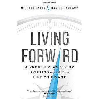 Living przodu: Sprawdzony Plan przestanie, Drifting i dostać życia, które chcesz