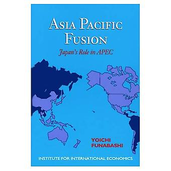 Asia Pacific Fusion : Japans Role in Apec