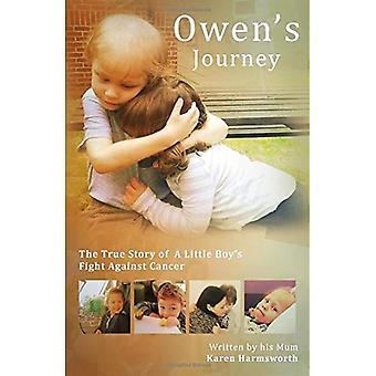 Owens Reise: die wahre Geschichte von einem kleinen Jungen Kampf gegen den Krebs