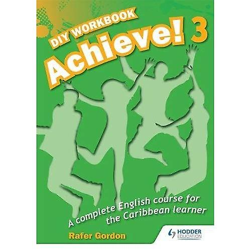 Achieve! Do it Yourself Workbook 3: An English Course for the CaribbeanLearner