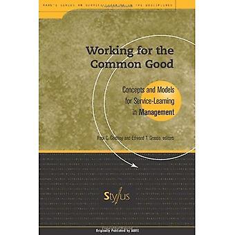 Travailler pour le bien commun: Concepts et modèles pour l'apprentissage par le Service de gestion (apprentissage par le Service dans les Disciplines)
