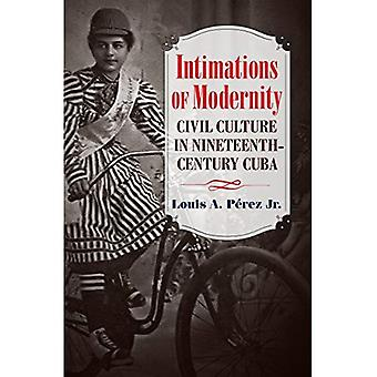 Indications de la modernité: une Culture civile à Cuba du XIXe siècle (Steven et Janice Brose conférences dans l'ère de la guerre civile)