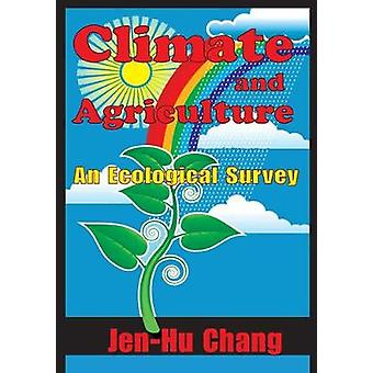 Climate and Agriculture An Ecological Survey by Chang & JenHu