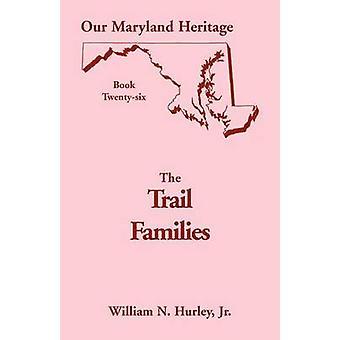 Unser Erbe Maryland buchen 26 Trail Familien von Hurley Jr. & William Neal