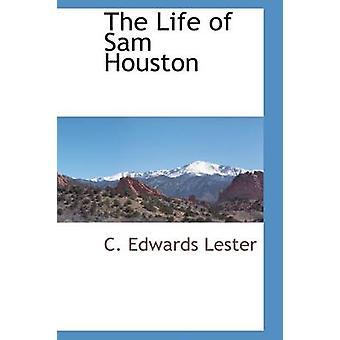 Das Leben von Sam Houston von Lester & C. Edwards