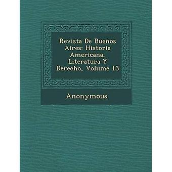 Revista de Buenos Aires Historia Americana Literatura y Derecho volym 13 av anonym
