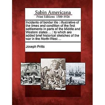 Vaaratilanteiden rajan elämän suuntaa kertaa ja kunnon asutukset osissa Keski- ja Länsi-valtioiden...  joihin on lisätty lyhyt historiallinen luonnoksia sodan t Pritts & Joseph