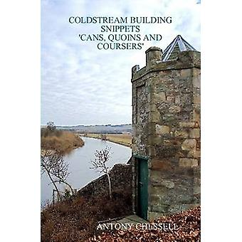 Coldstream Building Snippets Cans Quoins and Coursers by Chessell & Antony