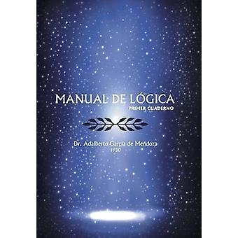 Handmatig de Logica Primer Cuaderno door De Mendoza & Adalberto Garcia