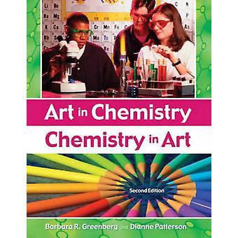 Art in Chemistry Chemistry in Art by Greenberg & Barbara R.