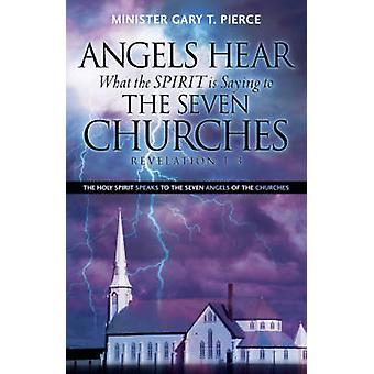 ÄNGLAR hör vad Anden säger till de sju FÖRSAMLINGARNA Uppenbarelseboken 13 av Pierce & Gary & T