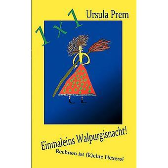 Einmaleins WalpurgisnachtRechnen ist keine Hexerei von Prem & Ursula