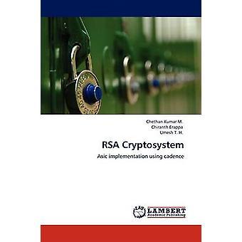 Rsa Cryptosystem by M & Chethan Kumar