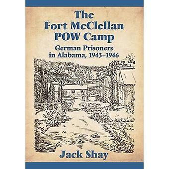 Fort McClellan POW Camp-saksalaiset vangit Alabamassa-1943-1946