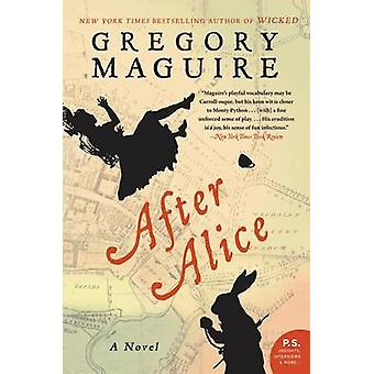 After Alice by Gregory Maguire - 9780060859749 Book