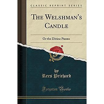 The Welshman's Candle - Or the Divine Poems (Classic Reprint) by Rees