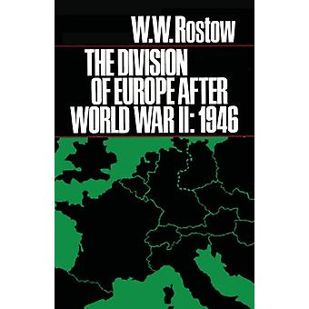 The Division of Europe after World War II - 1946 by W. W. Rostow - 978
